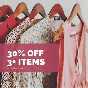 30% OFF 3 OR MORE ITEMS